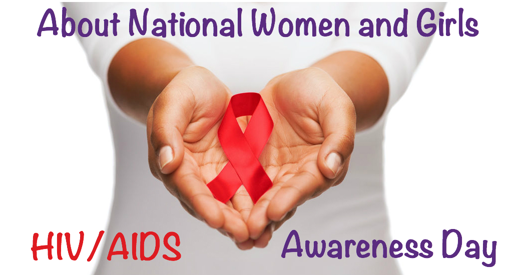 About National Women and Girls HIV/AIDS Awareness Day