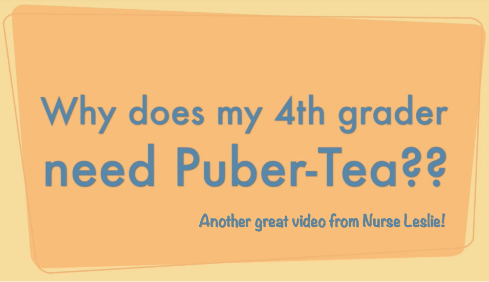 Why does my 4th grader need Puber-Tea?
