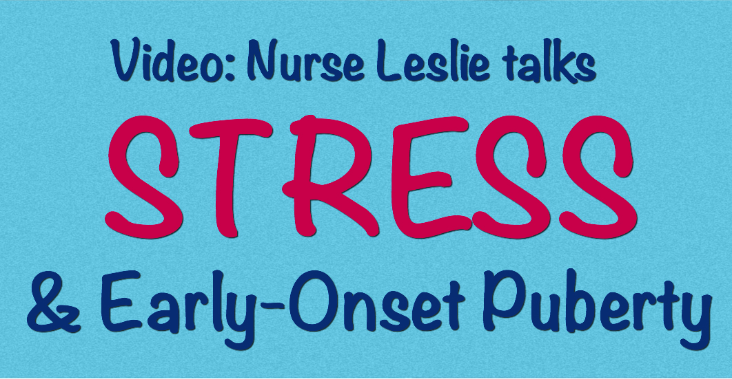 Video: Stress & Early-Onset Puberty